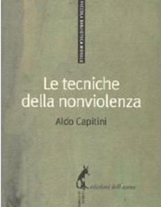 le tecniche della nonviolenza - Aldo Capitini